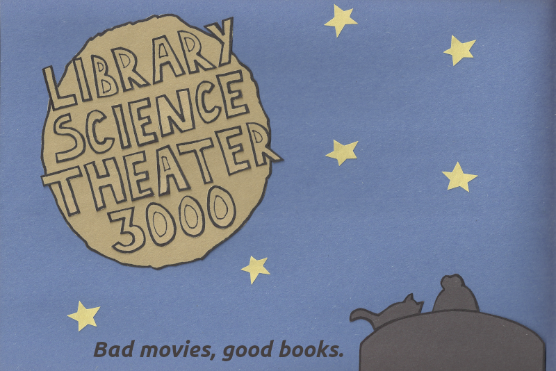 "Library Science Theater 3000 banner image with slogan ""Bad movies, good books."""