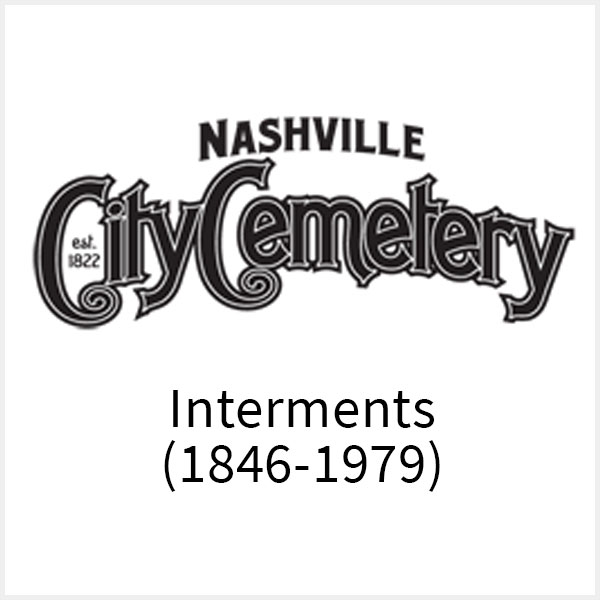 Nashville City Cemetery Interments 1846-1979