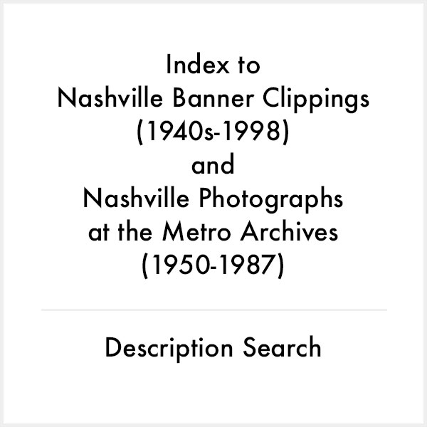index to nashville banner clippings and photographs at the metro archives description search