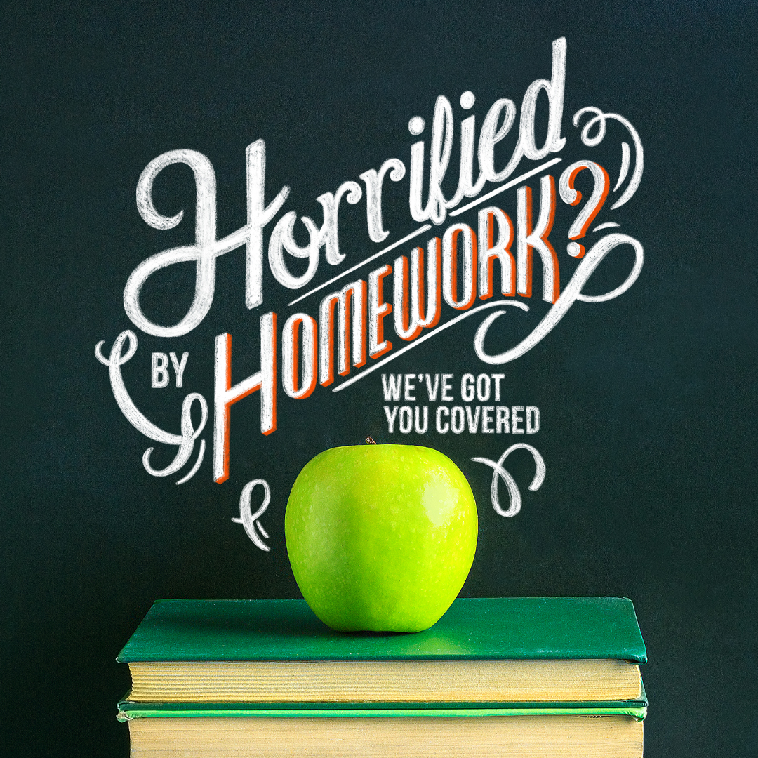 Horrified by Homework? Don't Worry - We've Got You Covered