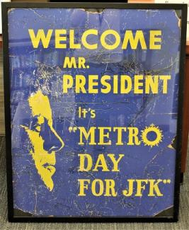 Welcome Mr. Kennedy sign, Metro Day for JFK