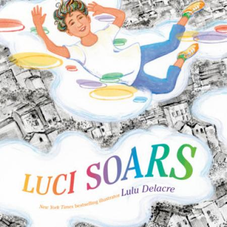 Book Cover of Luci Soars by Lulu Delacre